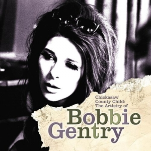 'Chickasaw County Child The Artistry of Bobbie Gentry' compilation 2004